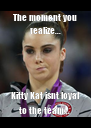 The moment you realize... Kitty Kat isnt loyal to the team...  - Personalised Poster A4 size