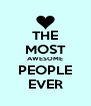 THE MOST AWESOME PEOPLE EVER - Personalised Poster A4 size
