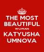 THE MOST BEAUTIFUL WOMAN KATYUSHA UMNOVA - Personalised Poster A4 size