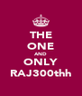 THE ONE AND ONLY RAJ300thh - Personalised Poster A4 size
