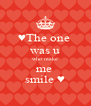 ♥The one  was u who make me  smile ♥ - Personalised Poster A4 size