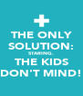 THE ONLY SOLUTION: STARING. THE KIDS DON'T MIND! - Personalised Poster A4 size