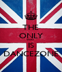 THE ONLY WAY IS DANCEZONE - Personalised Poster A4 size