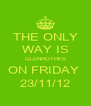 THE ONLY WAY IS GLENROTHES ON FRIDAY  23/11/12 - Personalised Poster A4 size