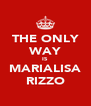 THE ONLY WAY IS MARIALISA RIZZO - Personalised Poster A4 size