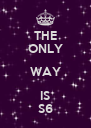 THE ONLY WAY IS S6 - Personalised Poster A4 size