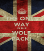 THE ONLY WAY IS THE WOLF PACK! - Personalised Poster A4 size