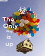 The               Only             Way                           is               up              - Personalised Poster A4 size