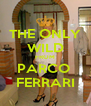 THE ONLY WILD FROM PARCO  FERRARI - Personalised Poster A4 size