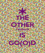 THE OTHER PERSON IS GO(O)D - Personalised Poster A4 size