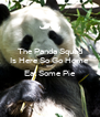 The Panda Squad Is Here So Go Home And Eat Some Pie  - Personalised Poster A4 size