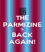 THE PARMIZINE IS BACK AGAIN! - Personalised Poster A4 size