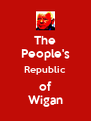The People's Republic of Wigan - Personalised Poster A4 size