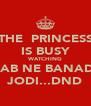 THE  PRINCESS IS BUSY WATCHING RAB NE BANADI JODI...DND - Personalised Poster A4 size