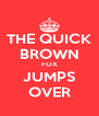 THE QUICK BROWN FOX JUMPS OVER - Personalised Poster A4 size