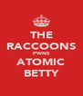 THE RACCOONS PWNS ATOMIC BETTY - Personalised Poster A4 size