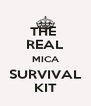 THE  REAL MICA SURVIVAL KIT - Personalised Poster A4 size