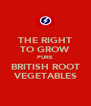 THE RIGHT TO GROW PURE BRITISH ROOT VEGETABLES - Personalised Poster A4 size