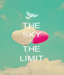 THE SKY IS THE LIMIT - Personalised Poster A4 size