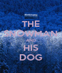 THE SNOWMAN AND HIS DOG - Personalised Poster A4 size