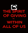 THE SPIRIT  OF GIVING IS   WITHIN ALL OF US - Personalised Poster A4 size