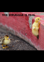 THE STRUGGLE IS REAL - Personalised Poster A4 size