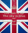 The sun is up The sky is blue and beautiful so are you - Personalised Poster A4 size