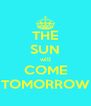 THE SUN will COME TOMORROW - Personalised Poster A4 size