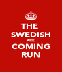 THE  SWEDISH ARE COMING RUN - Personalised Poster A4 size