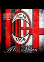 The time for milan, The place just for milan, The way to be a champions. Ac Milan - Personalised Poster A4 size