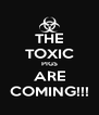 THE TOXIC PIGS ARE COMING!!! - Personalised Poster A4 size