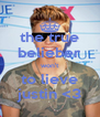 the true belieber won't to lieve justin <3 - Personalised Poster A4 size