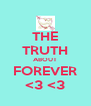 THE TRUTH ABOUT FOREVER <3 <3 - Personalised Poster A4 size