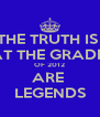 THE TRUTH IS  THAT THE GRADE 9z OF 2012 ARE  LEGENDS - Personalised Poster A4 size
