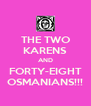 THE TWO KARENS AND FORTY-EIGHT OSMANIANS!!! - Personalised Poster A4 size