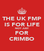 THE UK FMP IS FOR LIFE NOT JUST FOR CRIMBO - Personalised Poster A4 size