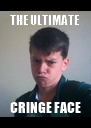THE ULTIMATE CRINGE FACE - Personalised Poster A4 size