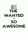 THE  WANTED IS SO AWESOME - Personalised Poster A4 size