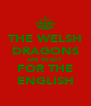 THE WELSH DRAGONS ARE READY FOR THE ENGLISH - Personalised Poster A4 size