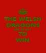 THE WELSH DRAGONS ARE READY TO WIN - Personalised Poster A4 size