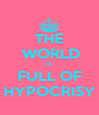 THE  WORLD IS FULL OF HYPOCRISY - Personalised Poster A4 size