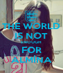 THE WORLD IS NOT ENOUGH FOR ALMİNA - Personalised Poster A4 size