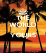 THE WORLD IS YOURS  - Personalised Poster A4 size