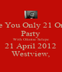 The You Only 21 Once Party With Ofentse Selepe 21 April 2012 Westview, - Personalised Poster A4 size