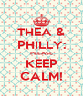 THEA & PHILLY: PLEASE KEEP CALM! - Personalised Poster A4 size