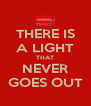THERE IS A LIGHT THAT NEVER GOES OUT - Personalised Poster A4 size