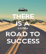 THERE IS A LONG ROAD TO SUCCESS - Personalised Poster A4 size