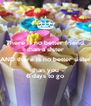 There is no better friend than a sister AND there is no better sister than you 6 days to go - Personalised Poster A4 size