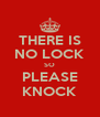 THERE IS NO LOCK SO PLEASE KNOCK - Personalised Poster A4 size