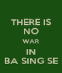 THERE IS NO WAR IN BA SING SE - Personalised Poster A4 size
